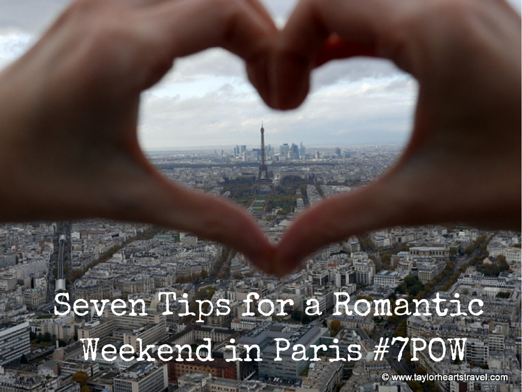 Seven tips for a romantic weekend in paris 7pow taylor for Where to go for a romantic weekend