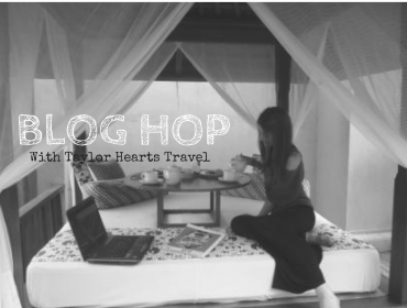 Blog Hop, BlogHop, Travel Blog, Taylor Hearts Travel, TaylorHeartsTravel
