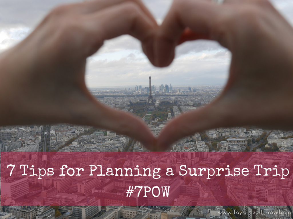 7 tips for planning a surprise trip 7pow   taylor hearts