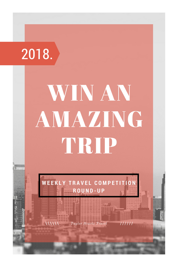 Win a trip, weekly travel competition round up