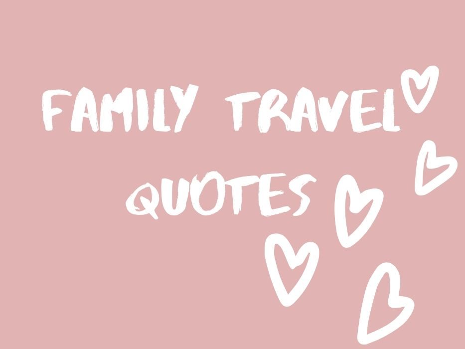 family trip quotes taylor hearts travel